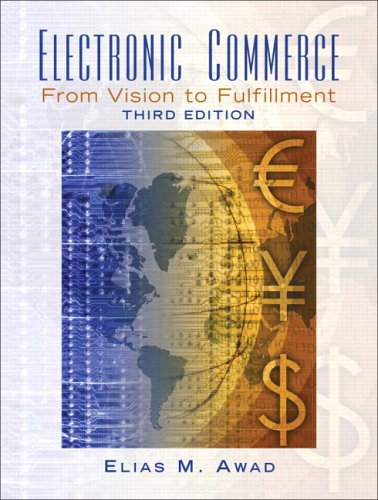 Electronic Commerce: From Vision to Fulfillment (3rd Edition)