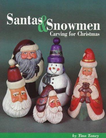 Santas and Snowmen (Carving Snowmen)