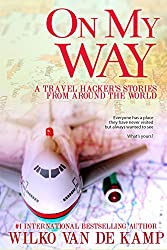 On My Way: A Travel Hacker's Stories From Around the World
