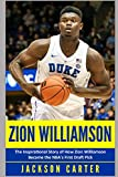 Zion Williamson: The Inspirational Story of How