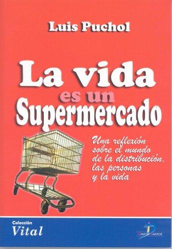 La vida es un supermercado: una reflexión sobre el mundo de la distribución, las