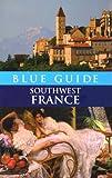Blue Guide Southwest France, Delia Gray-Durant, 0393328937