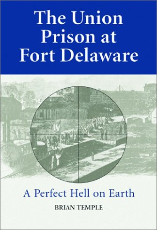 the-union-prison-at-fort-delaware-a-perfect-hell-on-earth