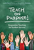 img - for Teach on Purpose! Responsive Teaching for Student Success book / textbook / text book