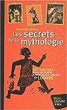 Les secrets de la mythologie par Dominique