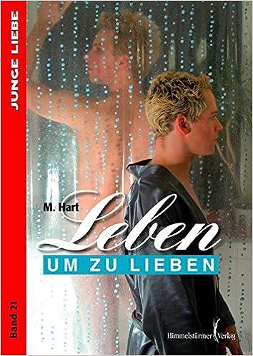 Leben um zu lieben: Volume 21 (Junge Liebe)