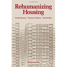 Rehumanizing Housing