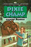 Dixie and Champ, Gilbert Morris, 0802433693