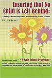 Insuring That No Child Is Left Behind, J. Jones, 0595414257