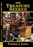 The Treasure Seeker, Frankie J. Jones, 1594934061