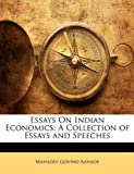Essays on Indian Economics, Mahadev Govind Ranade, 1142325547