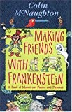 Making Friends with Frankenstein, Colin McNaughton, 0763615528
