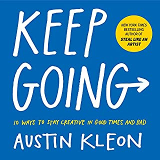 Book Cover: Keep Going: 10 Ways to Stay Creative in Good Times and Bad
