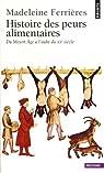 Histoire des peurs alimentaires : Du Moyen Âge à l'aube du XXe siècle par Ferrières