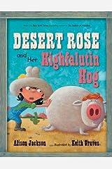 Desert Rose and Her Highfalutin Hog Hardcover
