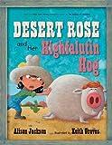 Desert Rose and Her Highfalutin Hog