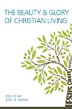 img - for The Beauty and Glory of Christian Living book / textbook / text book
