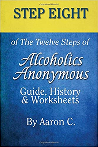 Book Step 8 of The Twelve Steps of Alcoholics Anonymous: Guide, History & Worksheets