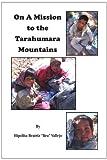 """On a Mission to the Tarahumara Mountains, Hipólita Beatriz """"Bea"""" Vallejo, 1453513604"""