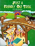 img - for The Three Billy Goats Gruff/Just a Friendly Old Troll (Another Point of View) book / textbook / text book
