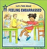 Let's Talk About Feeling Embarrassed: An Interpersonal Feelings Book