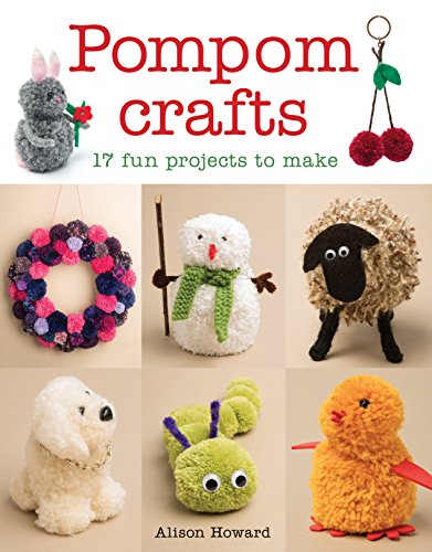 Needlework Booklets - Pompom Crafts: 17 Fun Projects to Make