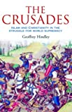The Crusades: Islam and Christianity in the Struggle for World Supremacy