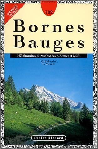 Lire en ligne Bornes Bauges : 143 itinéraires de randonnées pédestres et à ski pdf epub