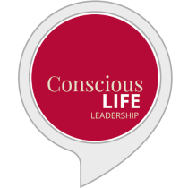 A Conscious Life - Conscious Leadership