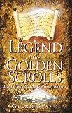 Legend of the Golden Scrolls: Ageless Secrets for Building Wealth