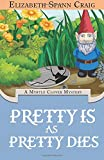 Pretty is as Pretty Dies: A Myrtle Clover Cozy Mystery: Volume 1