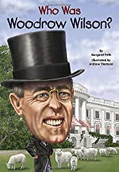 Who Was Woodrow Wilson? by Margaret Frith (2015-06-09)