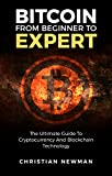 Bitcoin From Beginner To Expert: The Ultimate Guide To Cryptocurrency And Blockchain Technology (Cryptocurrency Trading, Mining And Investment)
