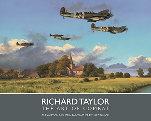The Art of Combat - The Aviation & Military Paintings of Richard Taylor