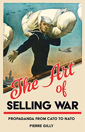 Amazon the art of selling war propaganda from cato to nato the art of selling war propaganda from cato to nato by gilly pierre fandeluxe Images