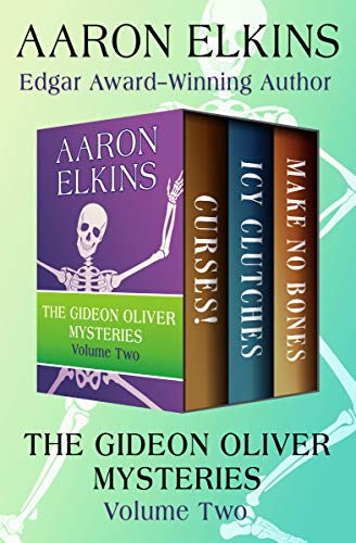 The Gideon Oliver Mysteries Volume Two: Curses!, Icy Clutches, and Make No Bones