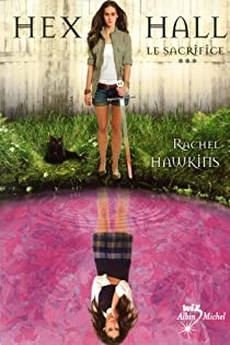 Hex Hall, tome 3 : Le sacrifice par Hawkins