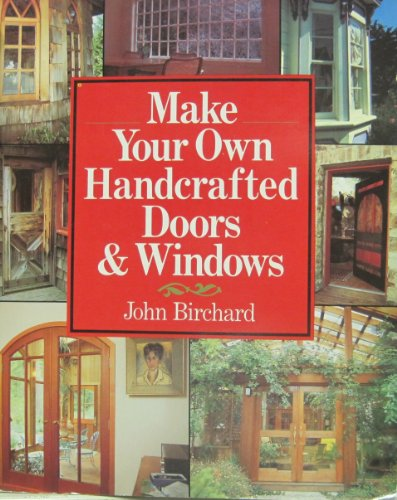 Make Your Own Handcrafted Doors & Windows by Sterling