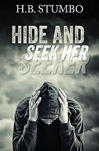 Hide And Seek Her by H.B. Stumbo ebook deal