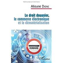 Le droit douanier, le commerce électronique et la dématérialisat