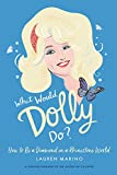 img - for What Would Dolly Do?: How to Be a Diamond in a Rhinestone World book / textbook / text book
