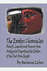 The Exodus Chronicles: Beliefs, Legends & Rumors from Antiquity Regarding the Exodus of the Jews from Egypt Paperback