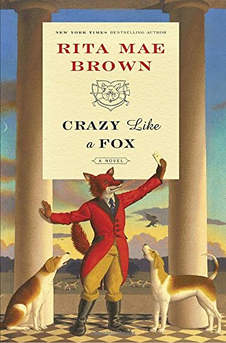 Fox Series (Crazy Like a Fox: A Novel (