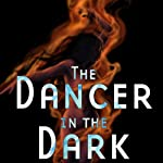 The Dancer in the Dark | Thomas E. Fuller