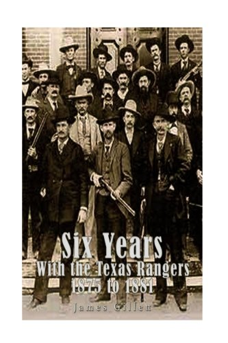 Six Years with the Texas Rangers 1875 to 1881 pdf