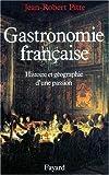 Gastronomie française : Histoire et géographie d'une passion
