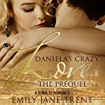 Daniela's Crazy Love: The Prequel: Cooper & Daniela #1 | Emily Jane Trent