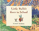 Little Rabbit Goes to School, Harry Horse, 156145320X