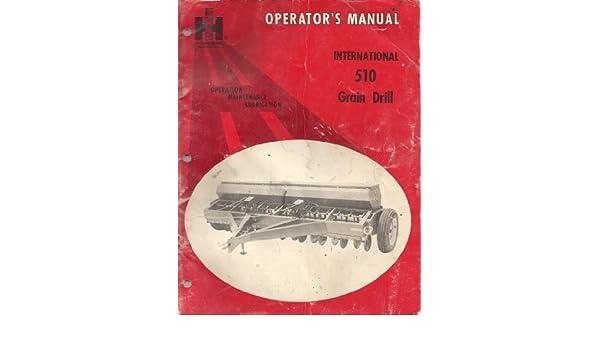 Operators Manual International 510 Grain Drill ...