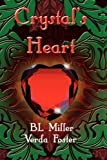 Crystal's Heart, B. L. Miller and Verda Foster, 1934452580